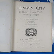 Load image into Gallery viewer, London City; Its History, Streets, Traffic, Buildings, People SUBSCRIBER'S COPY. <<W.J.LOFTIE Publication Date: 1891 Condition: Good