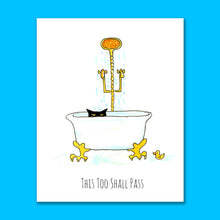 Load image into Gallery viewer, This Too Shall Pass 8X10 Art Print