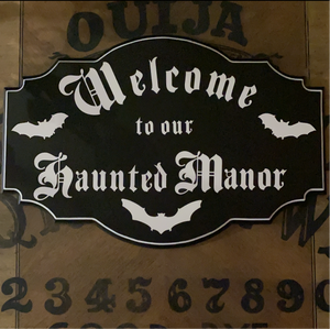 """Welcome to our Haunted Manor""Sign"
