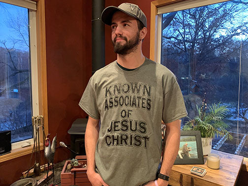 Known Associate of Jesus Christ Adult T-Shirt