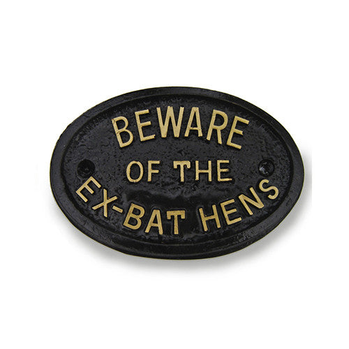 Beware of the ex bat hens