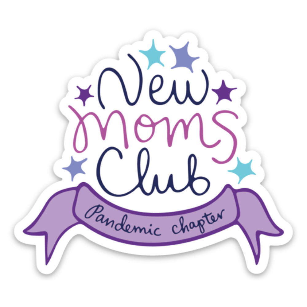 New Moms Club Pandemic Chapter Vinyl Sticker Cute COVID-19 Mom Gift Purple Vinyl Sticker Sunny Day Designs