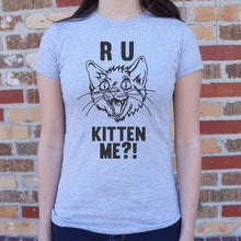 Charger l'image dans la galerie, R U Kitten Me? T-Shirt (Ladies) - EL Cheapos Stuff