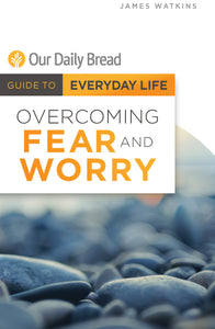 Overcoming Fear and Worry [E-book]