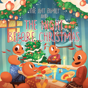 THE ANT FAMILY AND THE NIGHT BEFORE CHRISTMAS
