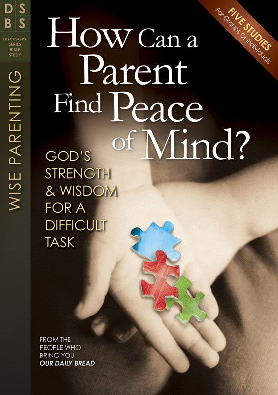 How Can A Parent Find Peace of Mind? (Study Guide)