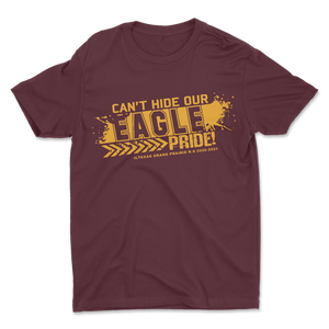 Can't Hide Our Eagle Pride Maroon and Gold Spirit Shirt