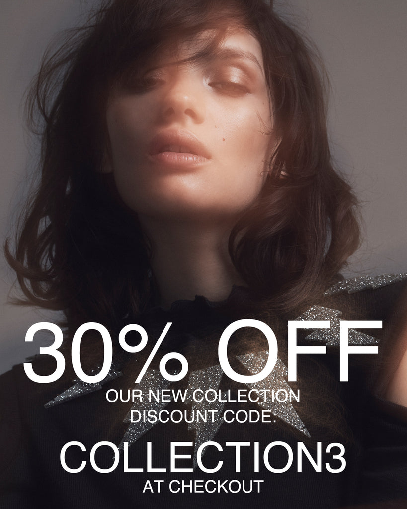 30% OFF OUR NEW COLLECTION AT CHECKOUT