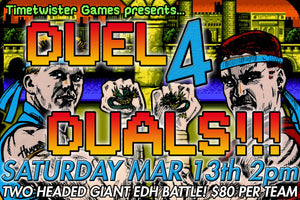 Duel for Duals: Chapter 3 Two Headed Giant (Pre-Reg, 18 Team limit)