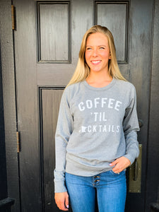Coffee 'Til Cocktails Crew Neck Sweatshirt