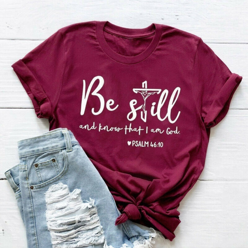 2019 New Women Fashion Shirt Be Still and Know That I Am God Short Sleeve T-shirt Women Tops Christian T-Shirt Religious Shirts Faith Shirts Bible Verse Tee