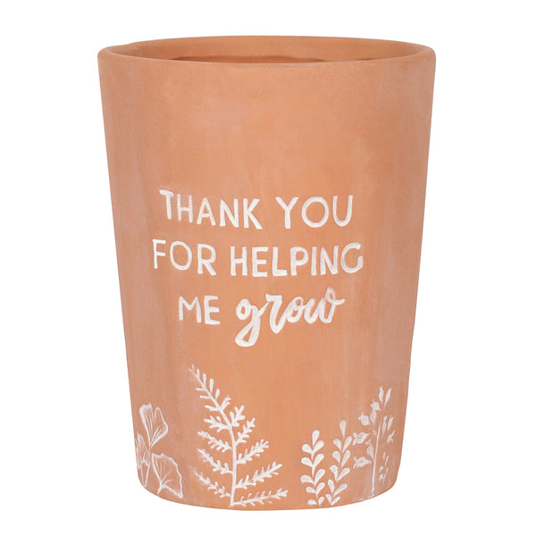 Thank You For Helping Me Grow Terracotta Plant Pot