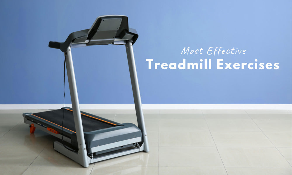 Most Effective Treadmill Exercises