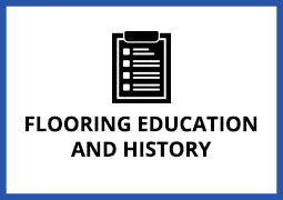 Flooring Education and History