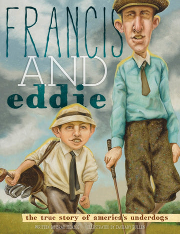 Francis and Eddie The Story of America's Underdogs