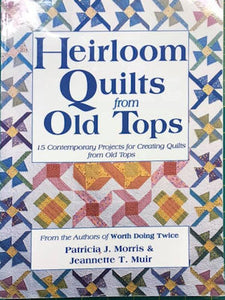 Heirloom Quilts from Old Tops Book