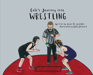 Cole's Journey Into Wrestling (Hardcover)