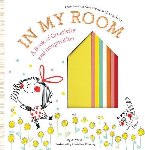 In My Room: A Book of Creativity and Imagination