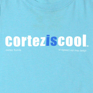 """Cortez Is Cool"" Girls' Tee"