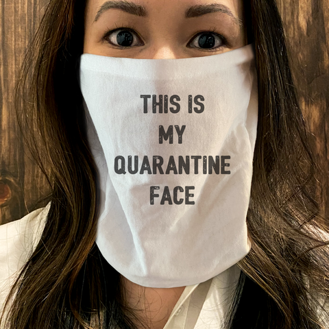 This Is My Quarantine Face