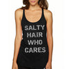 """Salty Hair Who Cares"""