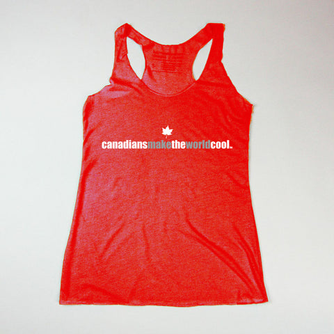 """Canadians Make The World Cool"" Women's Tee"