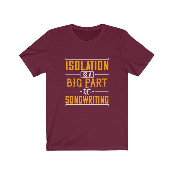 Isolation Songwriting - Short Sleeve T-Shirt