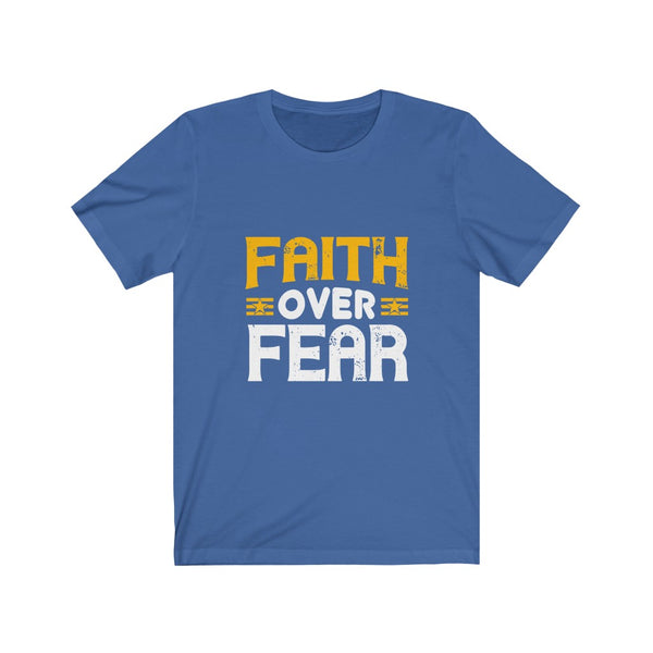 Faith Over Fear - Short Sleeve T-Shirt