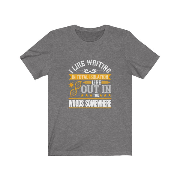 Writing in Total Isolation - Short Sleeve T-Shirt