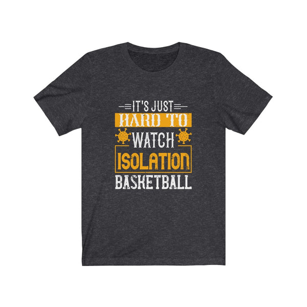 Isolation Basketball - Short Sleeve T-Shirt