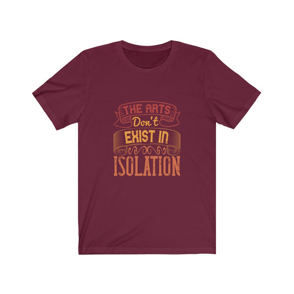 Arts in Isolation - Short Sleeve T-Shirt