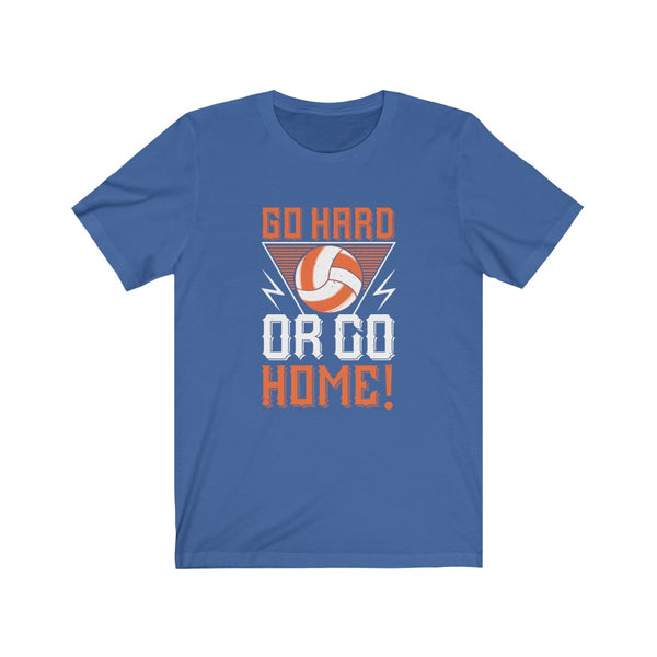 Volleyball Go Hard or Go Home - Short Sleeve T-Shirt