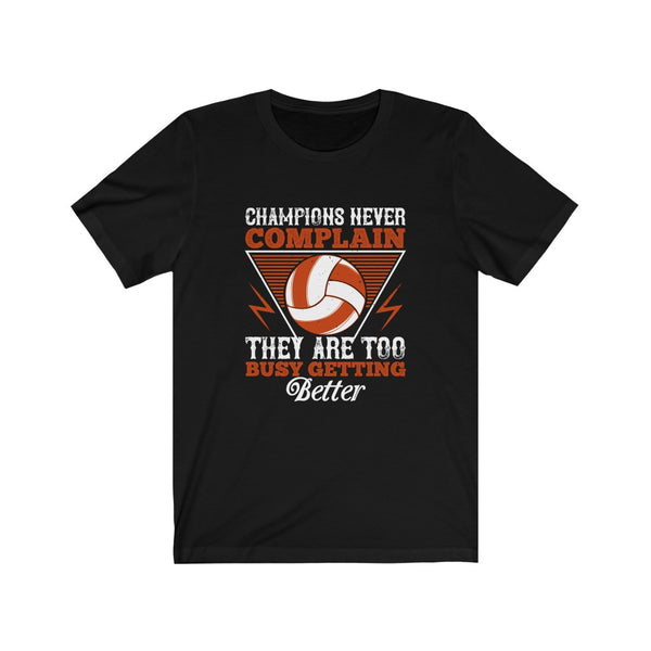 Volleyball Champions Don't Complain - Short Sleeve T-Shirt