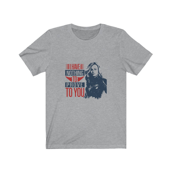 Captain Marvel I have Nothing to Prove - Short Sleeve T-Shirt