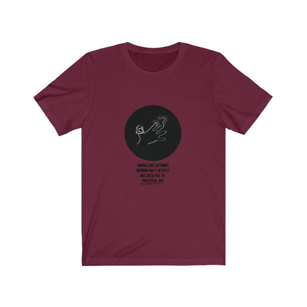 Knowledge Becomes Wisdom - Short Sleeve T-Shirt