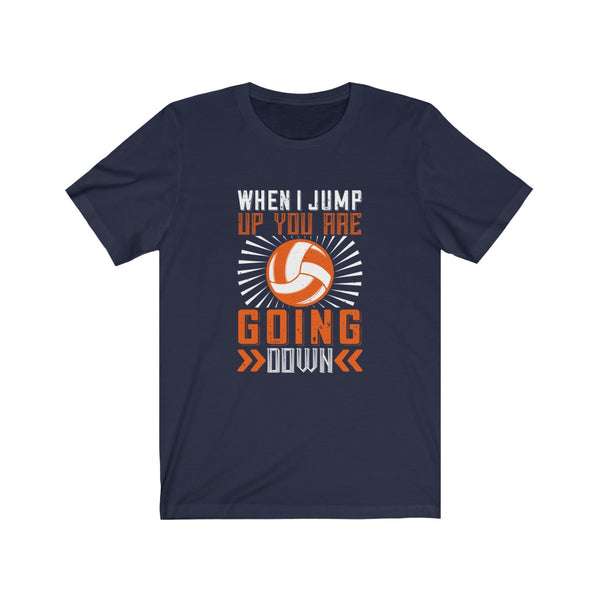 Volleyball When I Jump Up - Short Sleeve T-Shirt