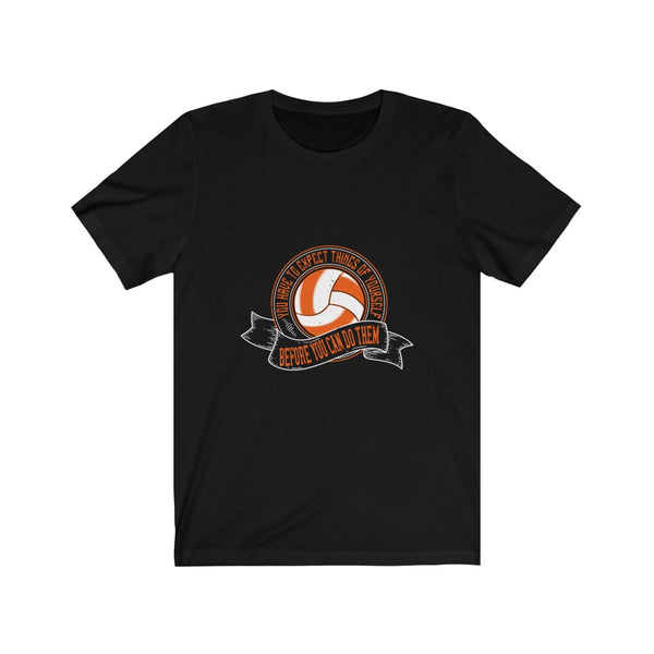 Volleyball Expect Things of Yourself - Short Sleeve T-Shirt