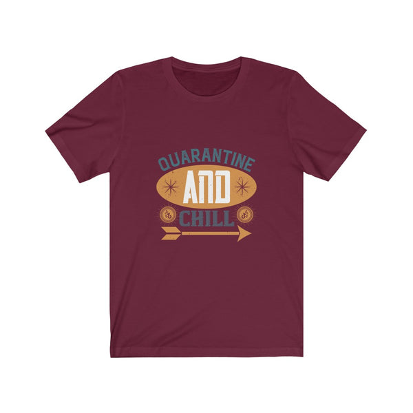 Quarantine and Chill - Short Sleeve T-Shirt