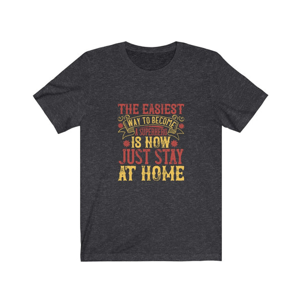 Just Stay at Home - Short Sleeve T-Shirt