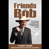 Friends of Bob - Preorder