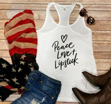 Peace Love & Lipstick Tees and Tanks!