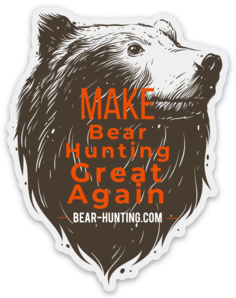 """Make Bear Hunting Great Again"" Bear head STICKER"