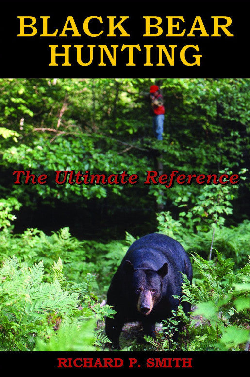 Black Bear Hunting by Richard P Smith 2nd Edition - AWARD WINNING!