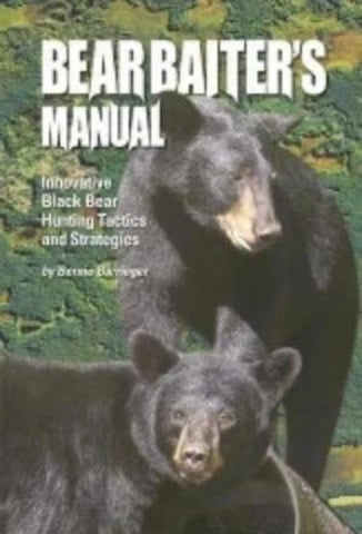 Bear Baiter's Manual by Bernie Barringer