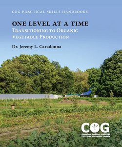 COG-One Level at a Time: Transitioning to Organic Vegetable Production Handbook