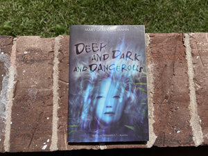 Deep and Dark and Dangerous by Mary Downing Hahn
