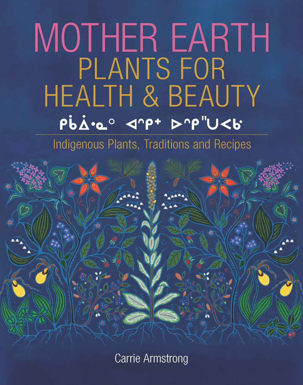 Mother Earth: Plants for Health & Beauty