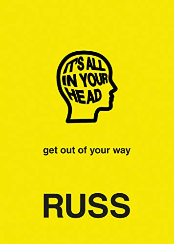 IT'S ALL IN YOUR HEAD by Russ (New: Hardcover)