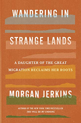 Wandering in Strange Lands: A Daughter of the Great Migration Reclaims Her Roots (New: Hardcover)