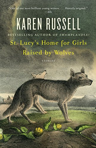 St. Lucy's Home for Girls Raised by Wolves (New: Paperback)